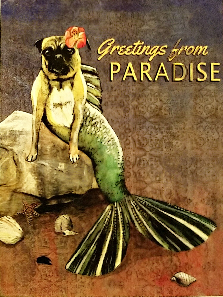 postcard a Greetings from Paradise pug mermaid